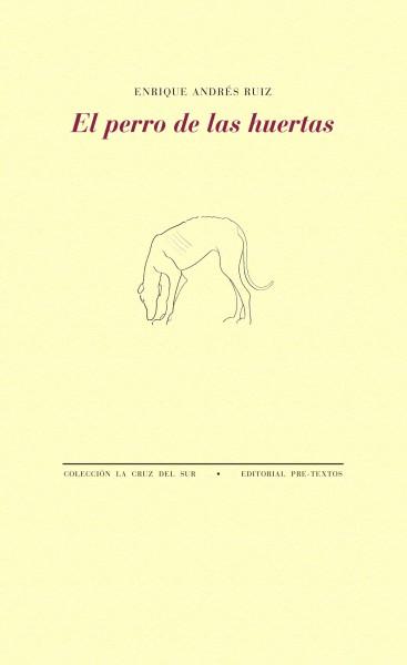 El perro de las huertas de Enrique Andrés Ruiz